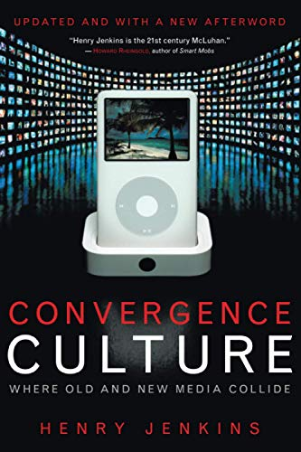 9780814742952: Convergence Culture: Where Old and New Media Collide