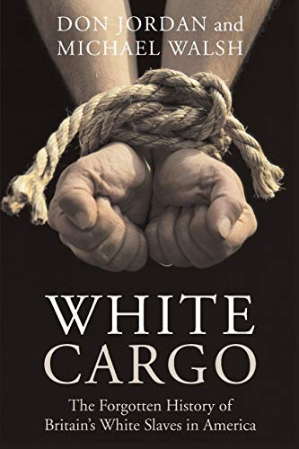 9780814742969: White Cargo: The Forgotten History of Britain's White Slaves in America