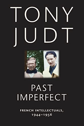 9780814743560: Past Imperfect: French Intellectuals, 1944-1956