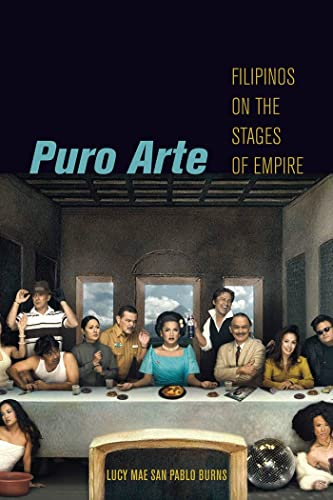 9780814744437: Puro Arte: Filipinos on the Stages of Empire (Postmillennial Pop)