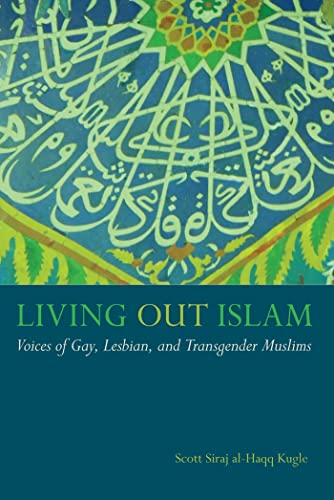 9780814744482: Living Out Islam: Voices of Gay, Lesbian, and Transgender Muslims
