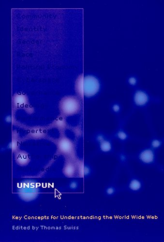 9780814745786: Unspun: Key Concepts for Understanding the World Wide Web