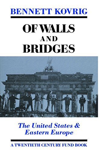 9780814746127: Of Walls and Bridges: The United States & Eastern Europe (Twentieth Century Fund Books)