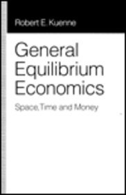 9780814746363: General Equilibrium Economics: Space, Time and Money