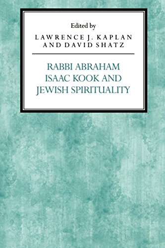 Rabbi Abraham Isaac Kook and Jewish Spirituality (Reappraisals in Jewish Social and Intellectual ...