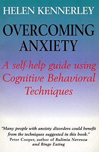 9780814746899: Overcoming Anxiety: A Self Help Guide Using Cognitive Behavioral Techniques