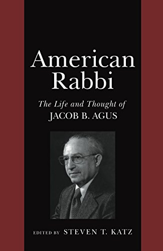 American Rabbi: The Life and Thought of Jacob B. Agus: NYU Press