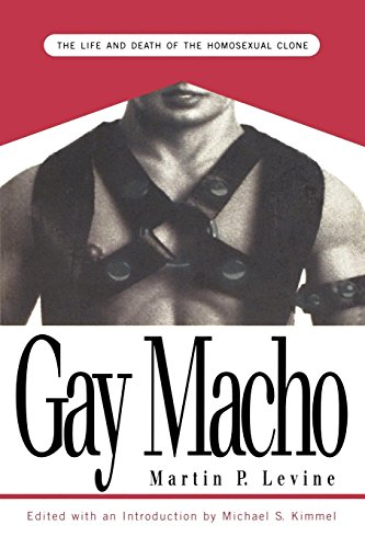 9780814746943: Gay Macho: The Life and Death of the Homosexual Clone