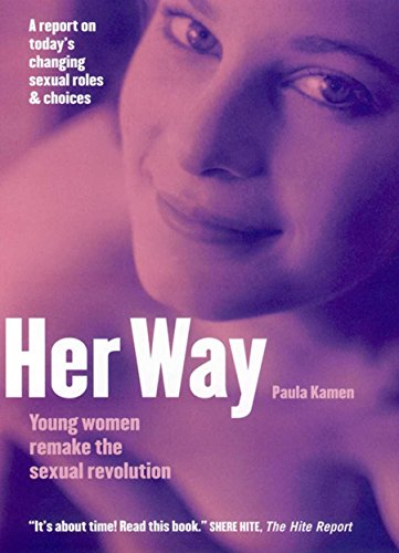 9780814747339: Her Way: Young Women Remake the Sexual Revolution