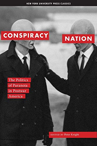 9780814747360: Conspiracy Nation: The Politics of Paranoia in Postwar America