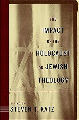 9780814747841: Impact Of The Holocaust On Jewish Theology