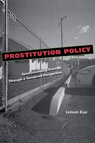 9780814747919: Prostitution Policy: Revolutionizing Practice through a Gendered Perspective