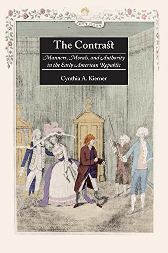 9780814747933: The Contrast: Manners, Morals, and Authority in the Early American Republic