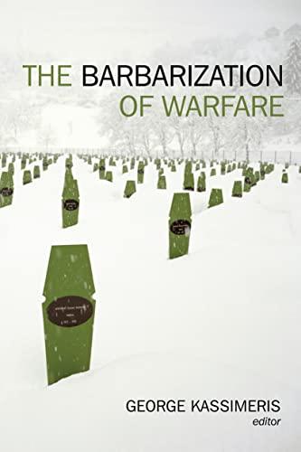 The Barbarization of Warfare (Hardback)