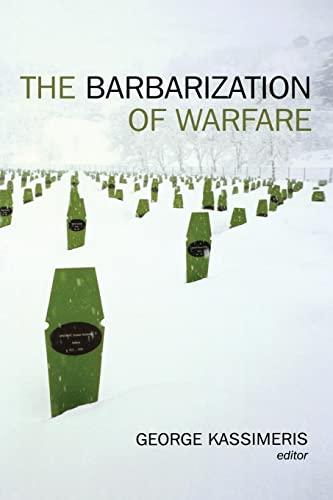 9780814747971: The Barbarization of Warfare