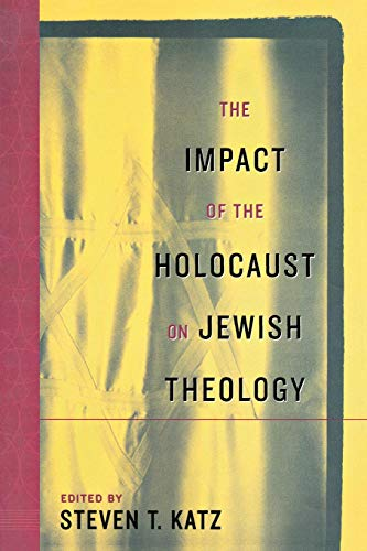 9780814748060: The Impact of the Holocaust on Jewish Theology