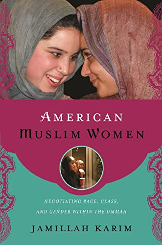 9780814748107: American Muslim Women: Negotiating Race, Class, and Gender within the Ummah (Religion, Race, and Ethnicity)