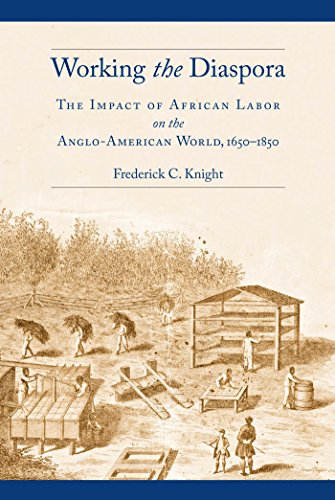 9780814748183: Working the Diaspora: The Impact of African Labor on the Anglo-American World, 1650-1850 (Culture, Labor, History)