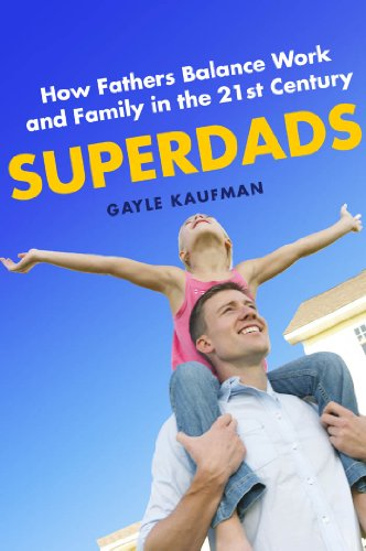 9780814749159: Superdads: How Fathers Balance Work and Family in the 21st Century