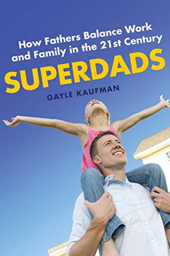 9780814749166: Superdads: How Fathers Balance Work and Family in the 21st Century