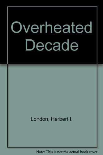 The Overheated Decade (0814749666) by Herbert I. London