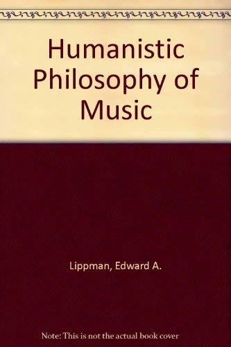 A Humanistic Philosophy of Music: Edward A. Lippman