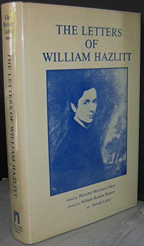 The Letters of William Hazlitt (The Gotham library of the New York University Press): William ...