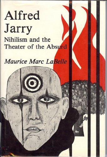 9780814749951: Alfred Jarry: Nihilism and the Theatre of the Absurd (The Gotham library of the New York University Press)