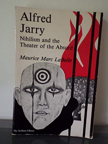 9780814749968: Alfred Jarry: Nihilism and the Theatre of the Absurd