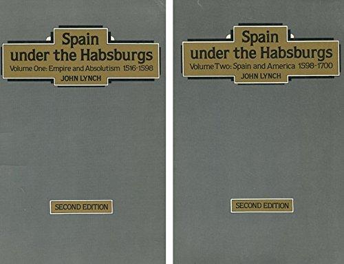 Spain under the Habsburgs (Volume 1: Empire: John Lynch