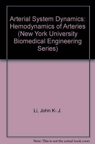 Arterial System Dynamics: Hemodynamics of Arteries: Li, John K-J