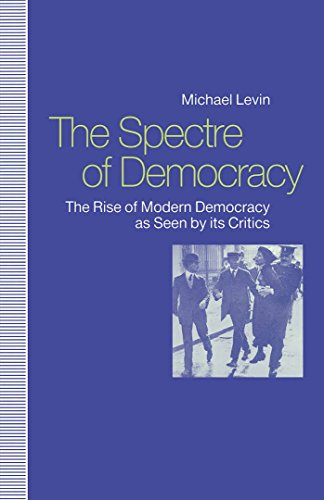 9780814750605: The Spectre of Democracy: The Rise of Modern Democracy As Seen by Its Critics