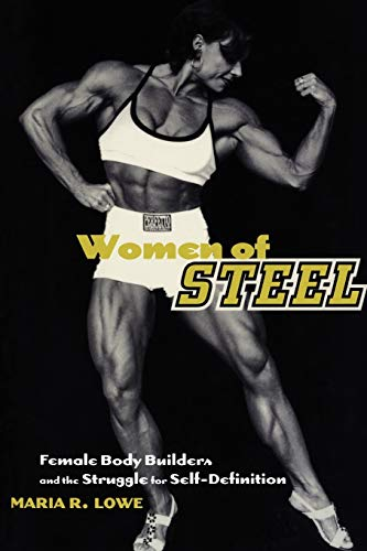 9780814750940: Women of Steel: Female Bodybuilders and the Struggle for Self-Definition