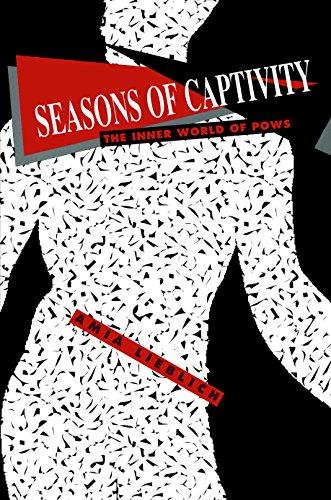 Seasons of Captivity: The Inner World of Pows: Lieblich, Amia