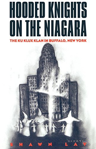 9780814751022: Hooded Knights on the Niagara: The Ku Klux Klan in Buffalo, New York