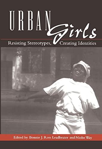 9780814751084: Urban Girls: Resisting Stereotypes, Creating Identities
