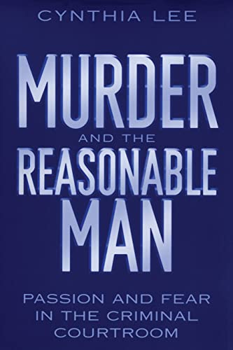 9780814751169: Murder and the Reasonable Man: Passion and Fear in the Criminal Courtroom