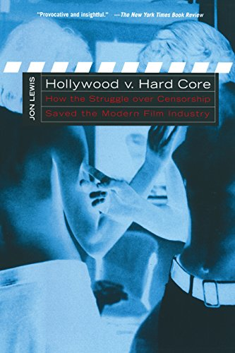 9780814751435: Hollywood v. Hard Core: How the Struggle Over Censorship Created the Modern Film Industry