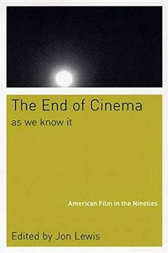 9780814751602: The End Of Cinema As We Know It: American Film in the Nineties