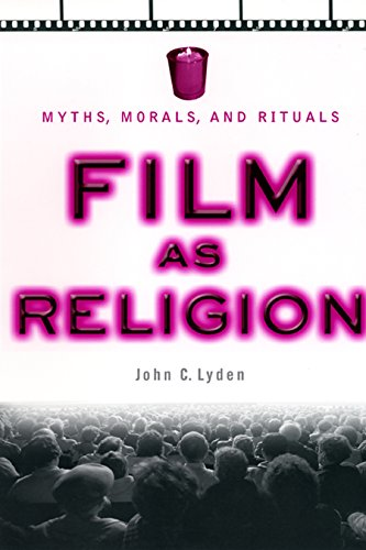 9780814751817: Film as Religion: Myths, Morals, and Rituals