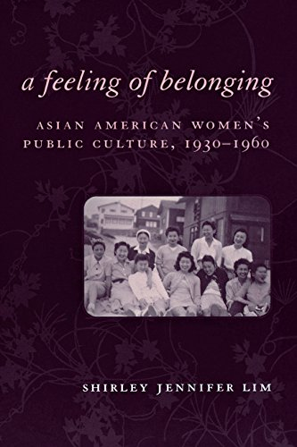 9780814751947: A Feeling of Belonging: Asian American Women's Public Culture, 1930-1960 (American History and Culture)