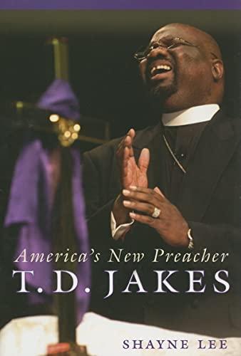 T.D. Jakes: America's New Preacher: Lee, Shayne