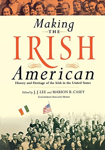 Making the Irish American: History and Heritage: Marion Casey