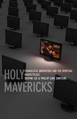 9780814752340: Holy Mavericks: Evangelical Innovators and the Spiritual Marketplace
