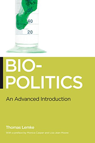 Biopolitics: An Advanced Introduction (Hardback): Monica J. Casper, Thomas Lemke, Lisa Jean Moore