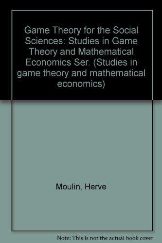 9780814753866: Game Theory for the Social Sciences: Studies in Game Theory and Mathematical Economics Ser.