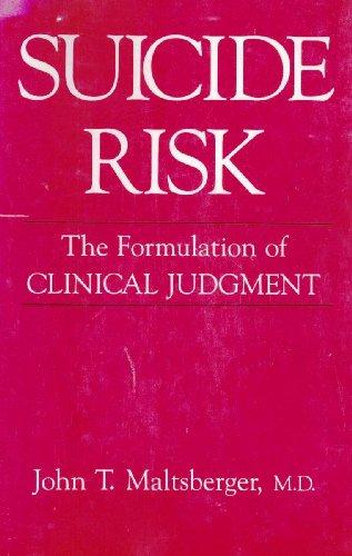 Suicide Risk: The Formulation of Clinical Judgement: Maltsberger, John T.
