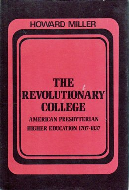 9780814754078: The Revolutionary College: American Presbyterian Higher Education 1707-1837 (New York University series in education and socialization in American history)