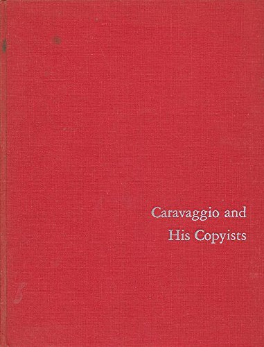 Caravaggio and His Copyists (Monographs on Archaeology and Fine Arts): Moir, Alfred
