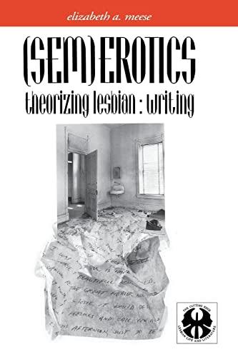 9780814754702: (Sem)Erotics: Theorizing Lesbian: Writing (The Cutting Edge: Lesbian Life and Literature Series)